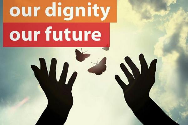 ''OUR World, OUR Dignity, OUR Future''
